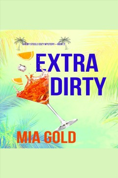 Extra dirty [electronic resource] / Mia Gold.