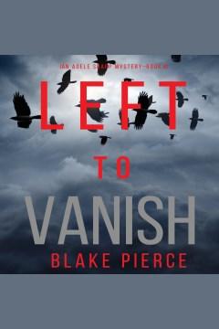 Left to vanish [electronic resource] / Blake Pierce.