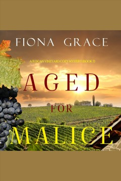 Aged for malice [electronic resource] / Fiona Grace.