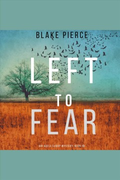 Left to fear [electronic resource] / Blake Pierce.