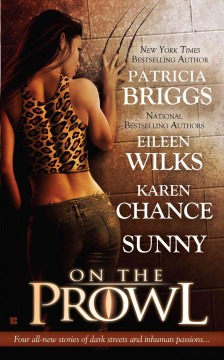 On the prowl Patricia Briggs ... [and others].