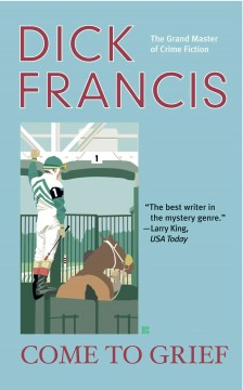 Come to grief Dick Francis.