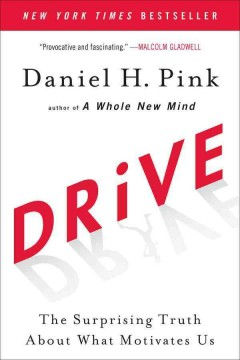 Drive the surprising truth about what motivates us / Daniel H. Pink.