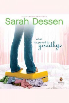 What happened to goodbye [electronic resource] / Sarah Dessen.