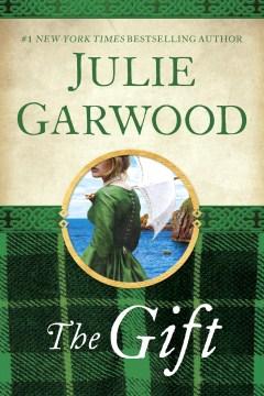 The gift Julie Garwood.