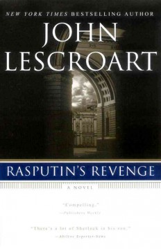 Rasputin's revenge the further startling adventures of Auguste Lupa--Son of Holmes / John T. Lescroart.