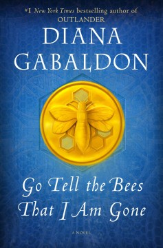 Go Tell the Bees That I Am Gone : A Novel