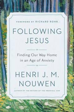 Following Jesus : finding our way home in an age of anxiety
