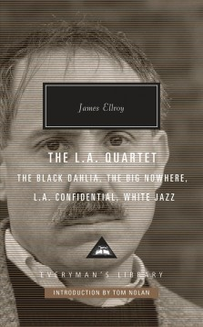 The L.A. quartet / James Ellroy ; with an introduction by Tom Nolan.