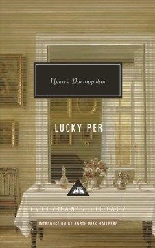 Lucky Per / Henrik Pontoppidan ; translated from the Danish by Naomi Lebowitz ; with an introduction by Garth Risk Hallberg.