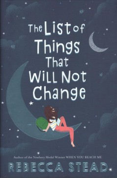 The list of things that will not change / Rebecca Stead.