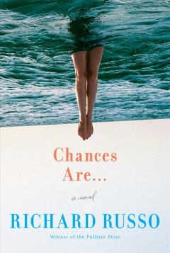 Chances are-- / Richard Russo.