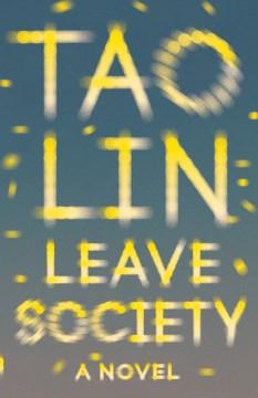 Leave society / Tao Lin.