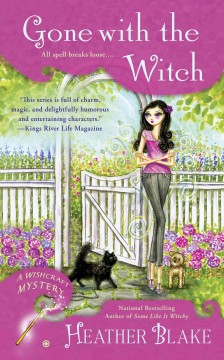 Gone with the witch Wishcraft Mystery Series, Book 6 / Heather Blake
