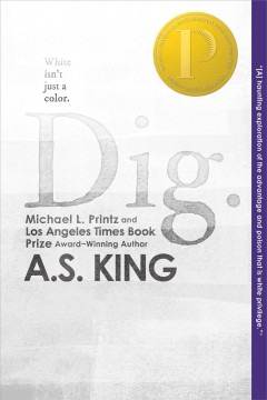 Dig by A.S. King.