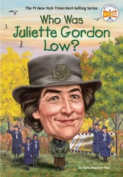 Who was Juliette Gordon Low? / by Dana Meachen Rau ; illustrated by Dede Putra.