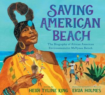 Saving American Beach : the biography of African American environmentalist MaVynee Betsch