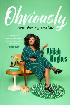 Obviously Stories from My Timeline / Akilah Hughes