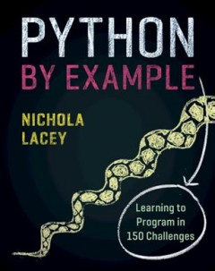 Python by Example : Learning to Program in 150 Challenges