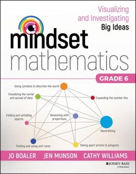 Mindset mathematics : visualizing and investigating big ideas, grade 6