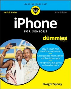 iPhone for seniors for dummies / by Dwight Spivey.