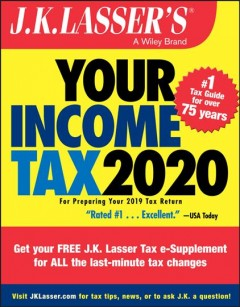 J.k. Lasser's Your Income Tax 2020 : For Preparing Your 2019 Tax Return
