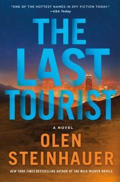 The last tourist / Olen Steinhauer.