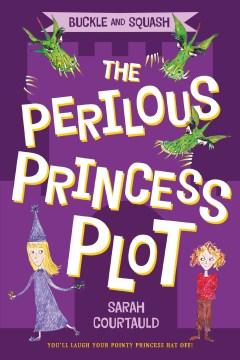 Buckle and Squash : the perilous princess plot