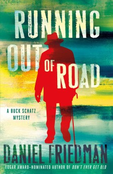 Running out of road / Daniel Friedman.