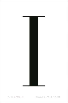 I M : a memoir / Isaac Mizrahi.