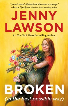 Broken (in the best possible way) Jenny Lawson.