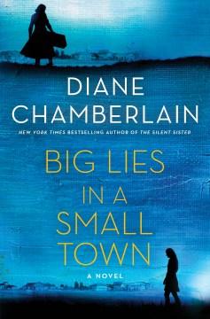Big lies in a small town / Diane Chamberlain.