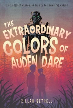 The extraordinary colors of Auden Dare / Zillah Bethell.