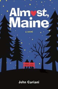 Almost, Maine / John Cariani.