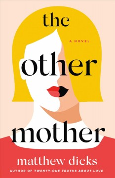The other mother / Matthew Dicks.