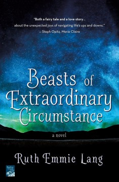 Beasts of extraordinary circumstance Ruth Emmie Lang.