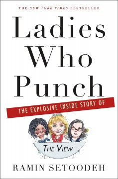 Ladies who punch : the explosive inside story of