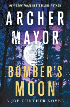 Bomber's moon : a Joe Gunther novel / Archer Mayor.