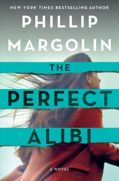 The perfect alibi / Phillip Margolin.