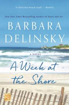 A week at the shore A Novel / Barbara Delinsky