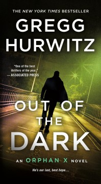 Out of the dark the return of Orphan X / Gregg Hurwitz.