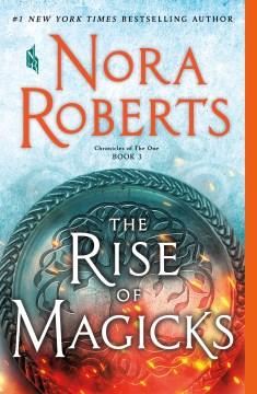The rise of magicks Nora Roberts.