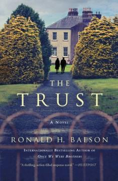 The trust a novel / Ronald H. Balson.
