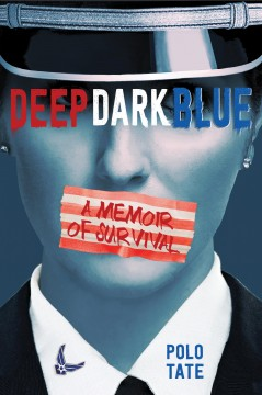 Deep Dark Blue : A Memoir of Survival