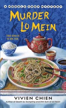 Murder lo mein Noodle Shop Mystery Series, Book 3 / Vivien Chien