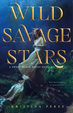 Wild Savage Stars : A Sweet Black Waves Novel