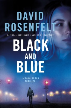 Black and blue a Doug Brock thriller / David Rosenfelt.