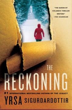 The reckoning Yrsa Sigurdardottir ; translated from the Icelandic by Victoria Cribb.