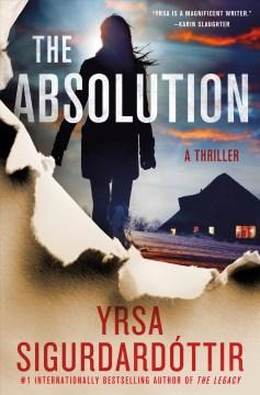 The absolution Yrsa Sigurdardóttir ; translated from the Icelandic by Victoria Cribb.
