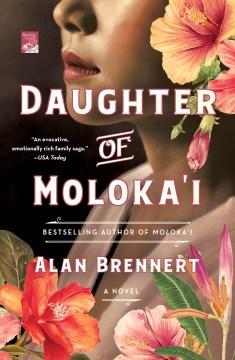 Daughter of Moloka'i Alan Brennert.